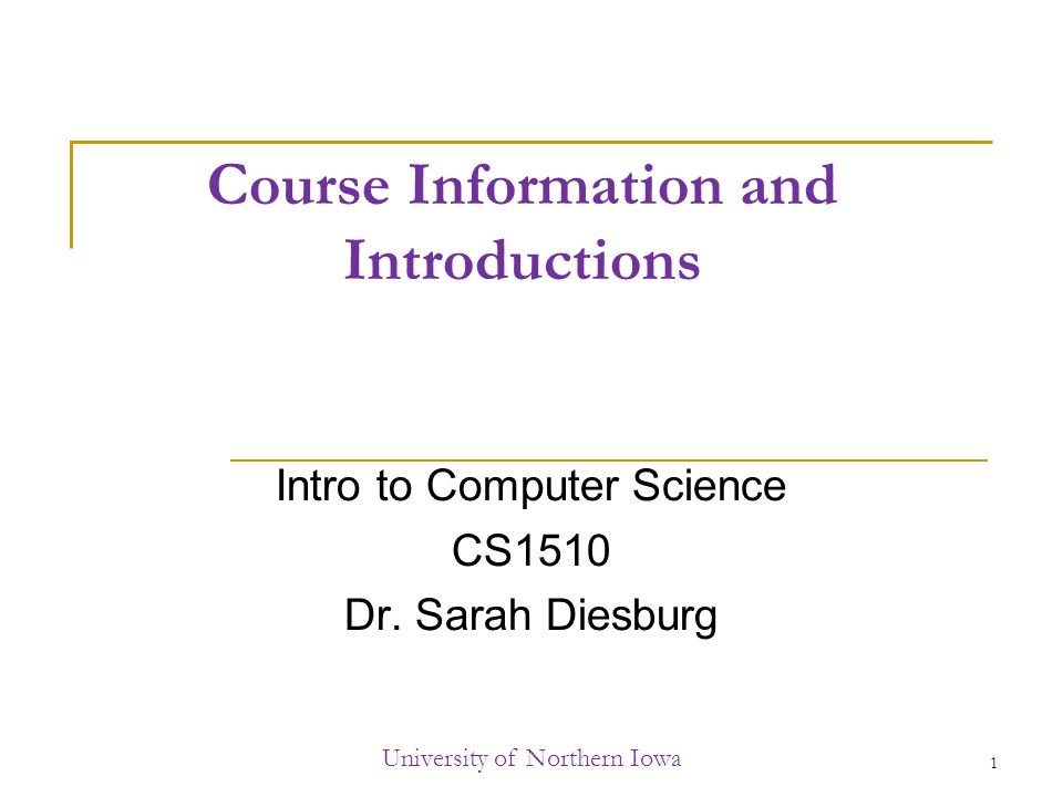 Course Information and Introductions Intro to Computer Science CS1510 Dr.