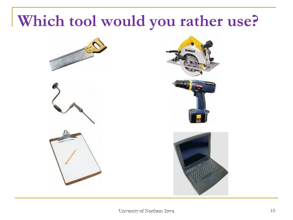 Which tool would you rather use University of Northern Iowa 10