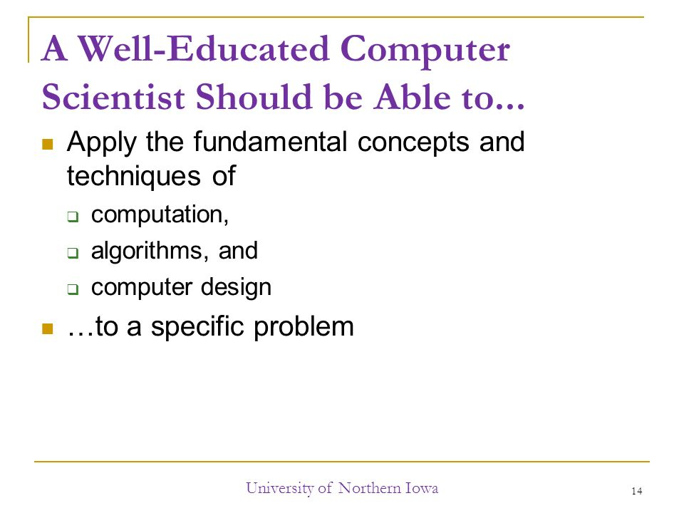 A Well-Educated Computer Scientist Should be Able to...