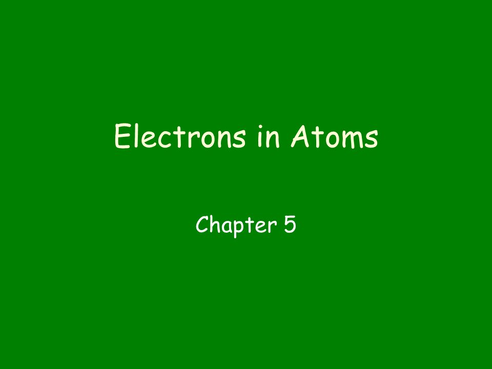 Electrons In Atoms Chapter 5 What Were The Early Steps. 1 Electrons In Atoms Chapter 5. Worksheet. Chapter 6 Development Of Atomic Theory Worksheet At Mspartners.co