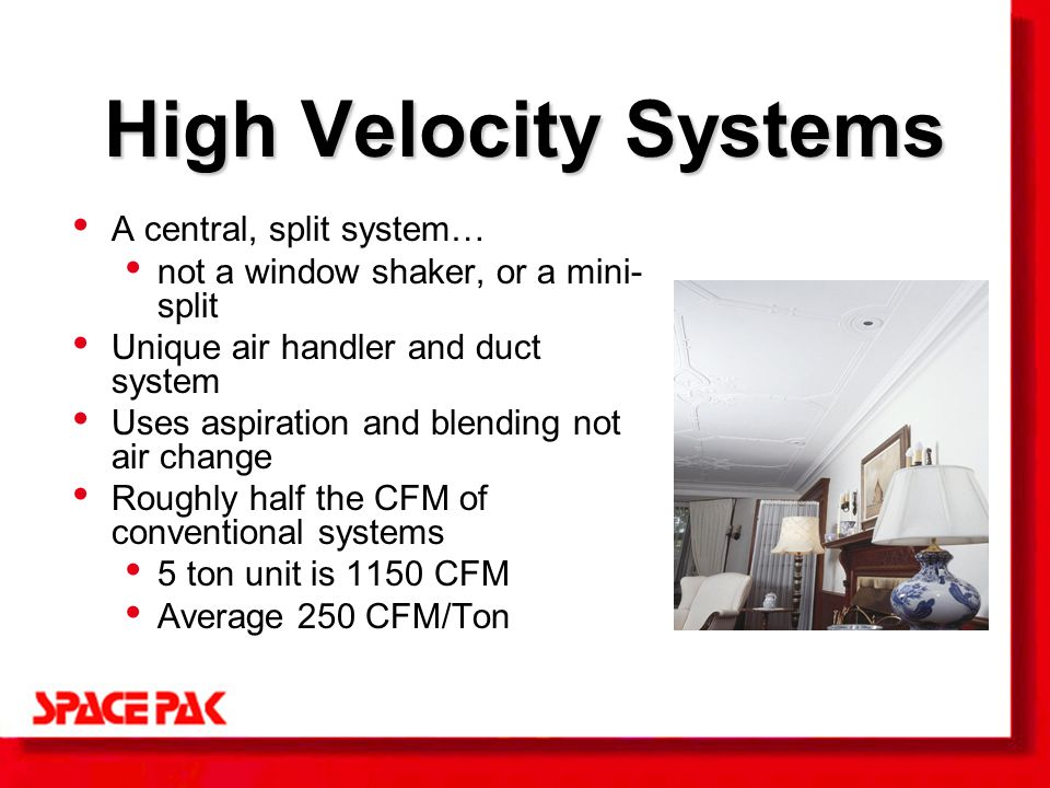 3 High Velocity Systems A Central Split System Not Window Shaker Or Mini Unique Air Handler And Duct Uses Aspiration Blending