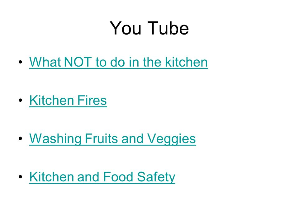 You Tube What NOT to do in the kitchen Kitchen Fires Washing Fruits and Veggies Kitchen and Food Safety