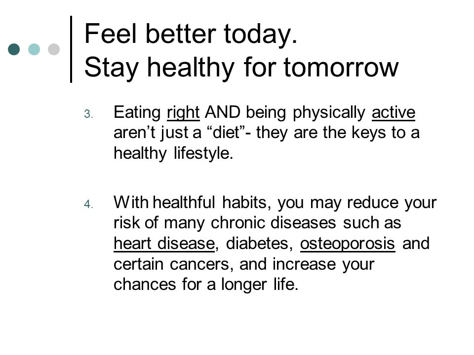 Feel better today. Stay healthy for tomorrow 3.