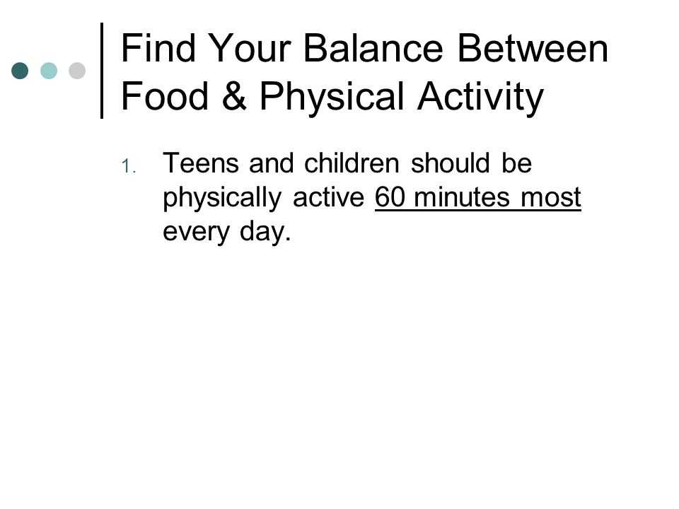 Find Your Balance Between Food & Physical Activity 1.