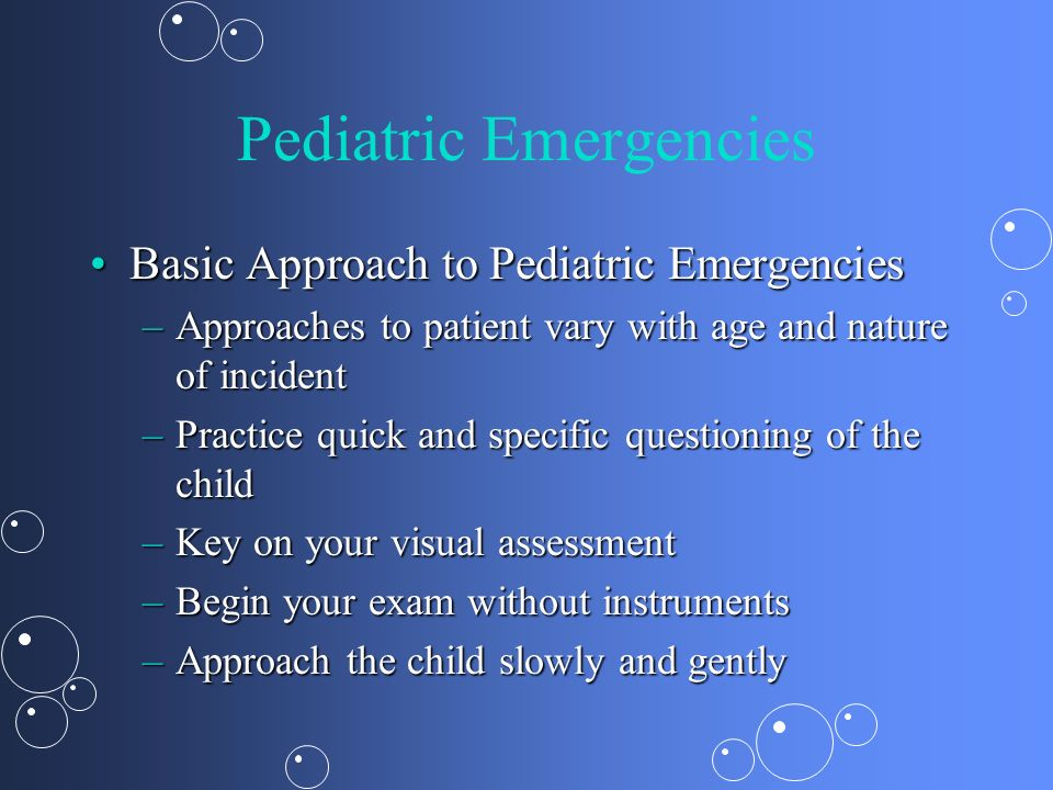 Pediatric Emergencies Pediatric Emergencies Basic Approach To