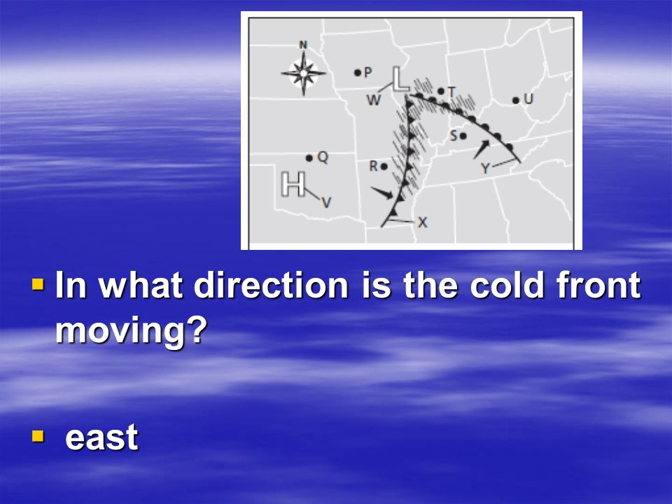 mm  In what direction is the cold front moving  east