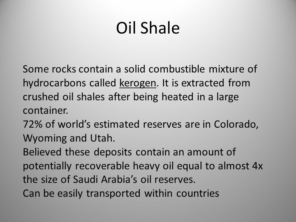 Oil Shale Some rocks contain a solid combustible mixture of hydrocarbons called kerogen.