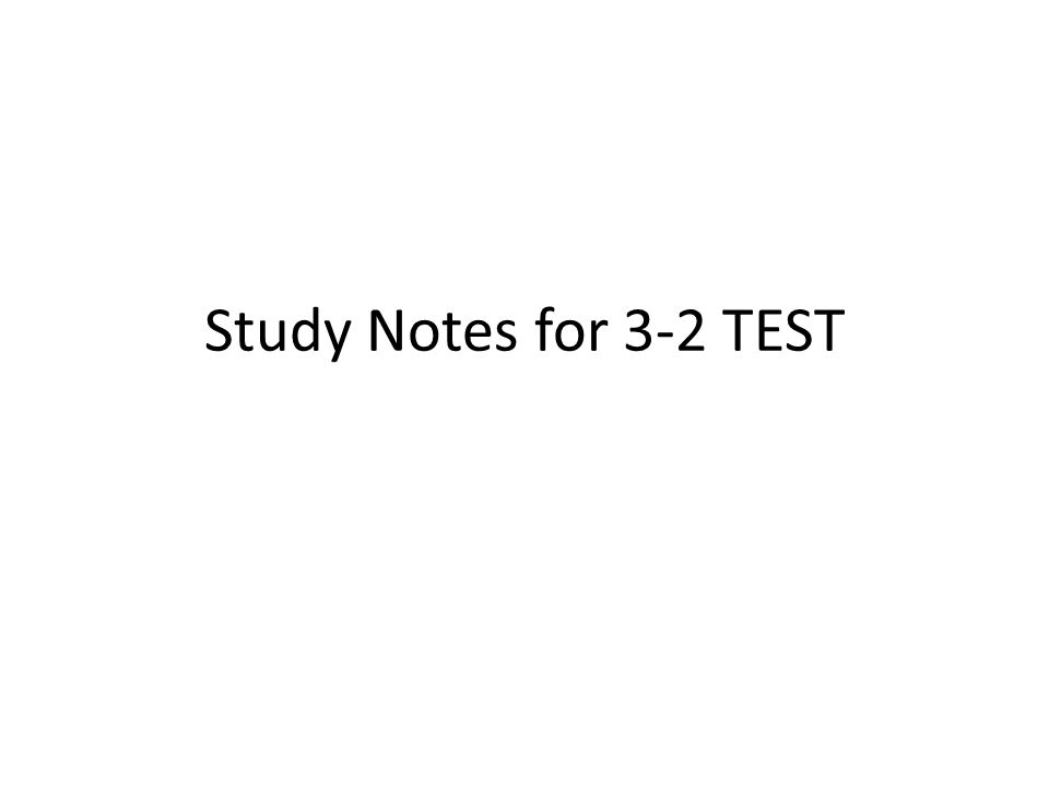 Study Notes for 3-2 TEST