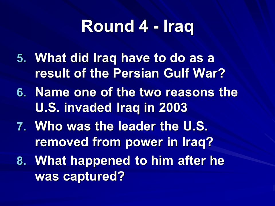 Round 4 - Iraq 5. What did Iraq have to do as a result of the Persian Gulf War.