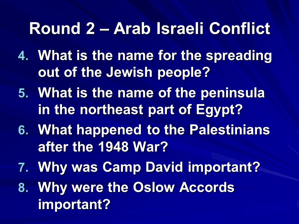 Round 2 – Arab Israeli Conflict 4. What is the name for the spreading out of the Jewish people.