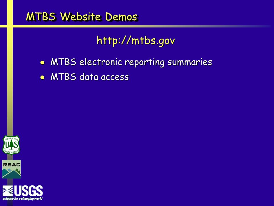 MTBS Website Demos MTBS electronic reporting summaries MTBS electronic reporting summaries MTBS data access MTBS data access