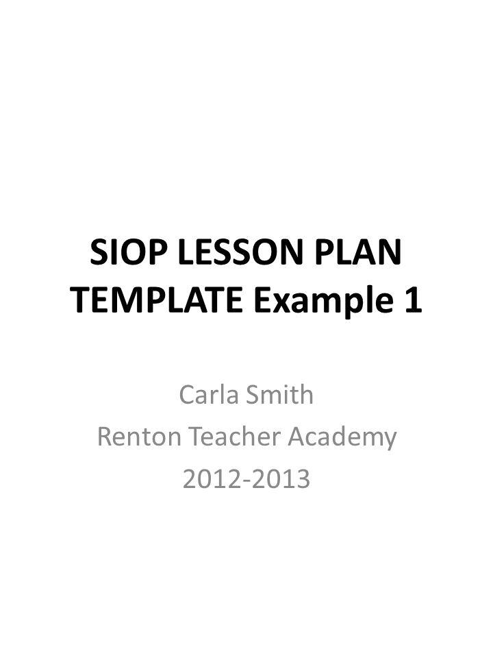 SIOP LESSON PLAN TEMPLATE Example 1 Carla Smith Renton Teacher ...