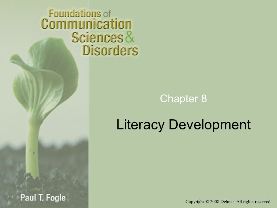 Copyright © 2008 Delmar. All rights reserved. Chapter 8 Literacy Development