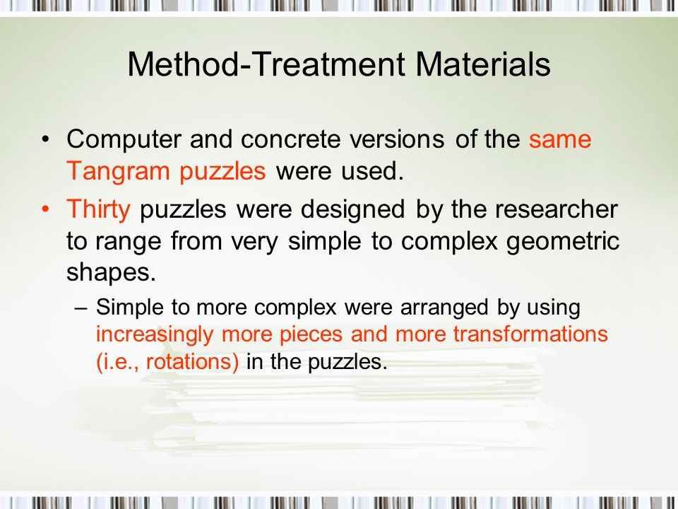 Method-Treatment Materials Computer and concrete versions of the same Tangram puzzles were used.