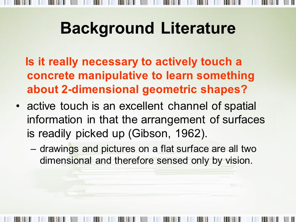 Background Literature Is it really necessary to actively touch a concrete manipulative to learn something about 2-dimensional geometric shapes.