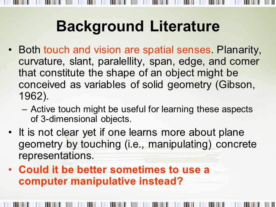 Background Literature Both touch and vision are spatial senses.
