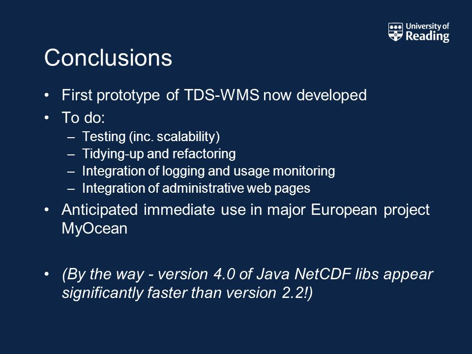 Conclusions First prototype of TDS-WMS now developed To do: –Testing (inc.
