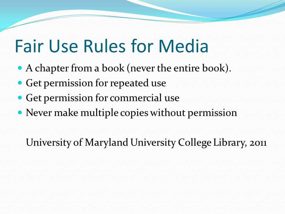 Fair Use Rules for Media A chapter from a book (never the entire book).