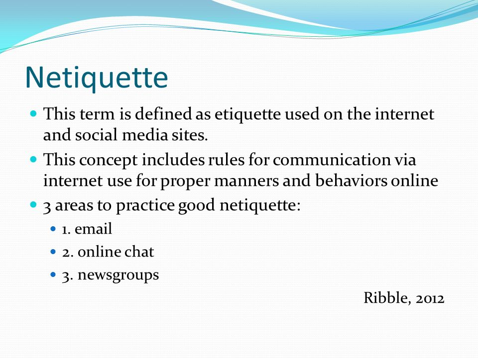 Netiquette This term is defined as etiquette used on the internet and social media sites.
