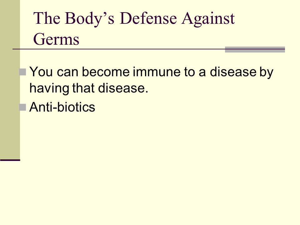The Body's Defense Against Germs  B-cells- produce substances that fight germs, B-cells release antibodies (proteins that attach to germs or to the toxins germs produce, thus preventing the germ or toxin from harming your body)  T-cells- attack germs directly and stimulate B-cells to work