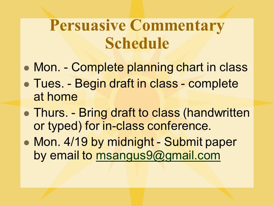 Persuasive Commentary Schedule Mon. - Complete planning chart in class Tues.