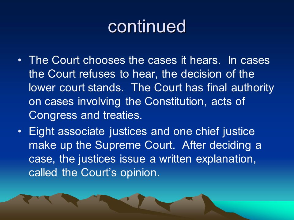 continued The Court chooses the cases it hears.
