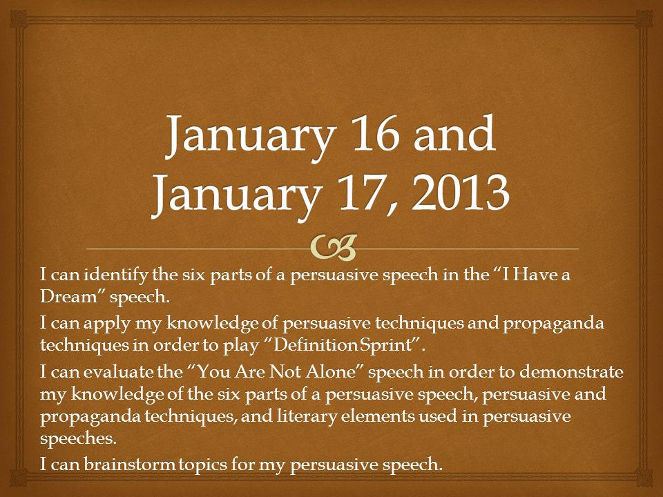 I Can Identify The Six Parts Of A Persuasive Speech In The I Have A
