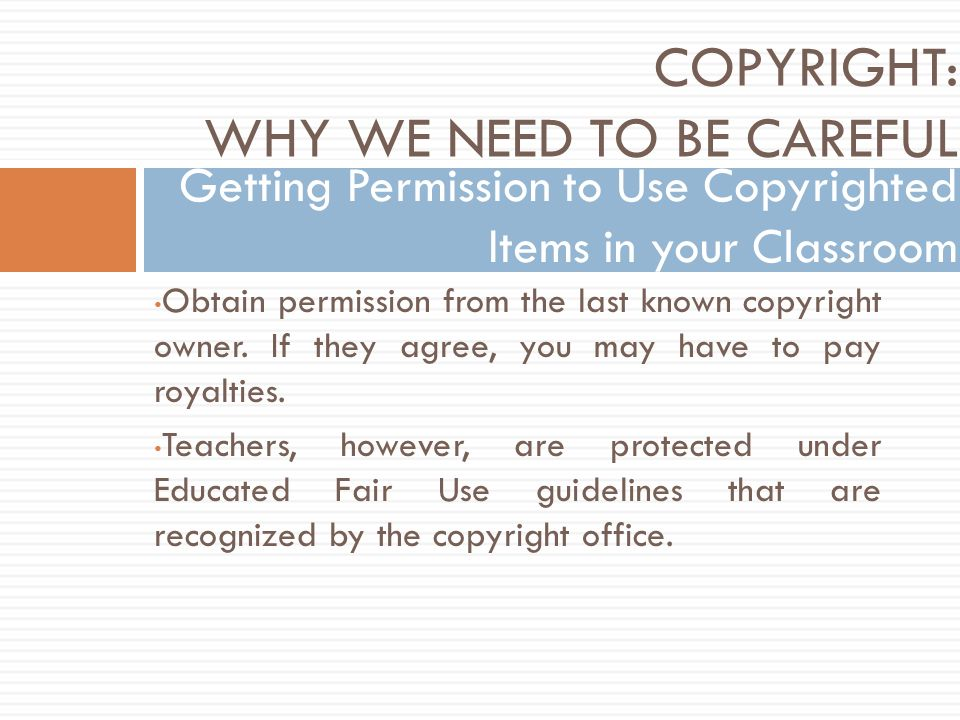 Obtain permission from the last known copyright owner.
