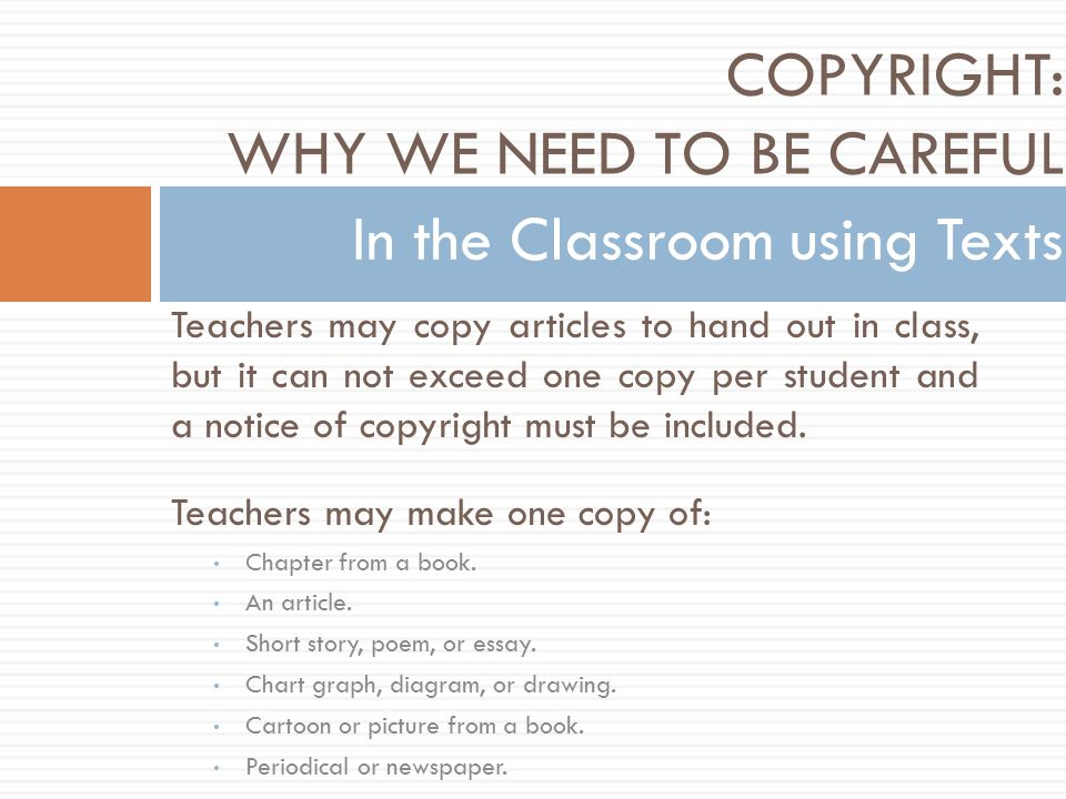 Teachers may copy articles to hand out in class, but it can not exceed one copy per student and a notice of copyright must be included.