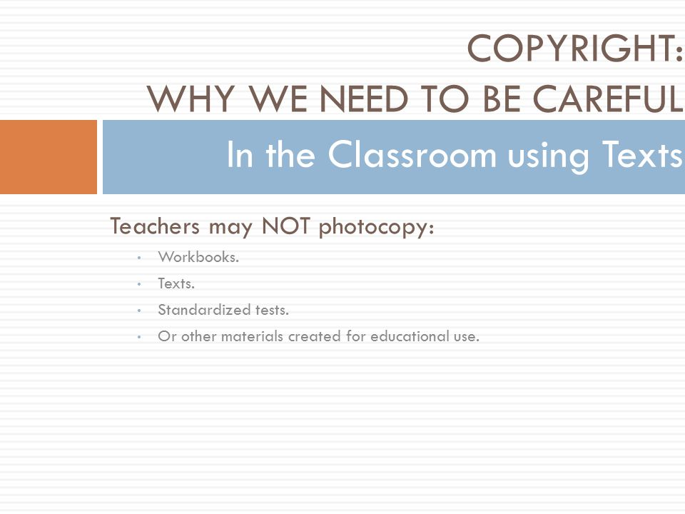 Teachers may NOT photocopy: Workbooks. Texts. Standardized tests.