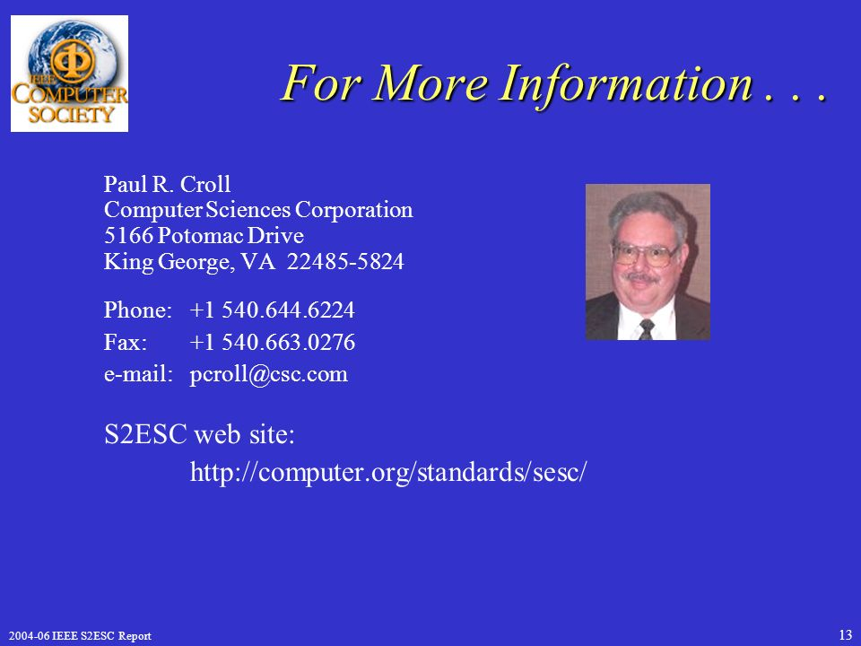 IEEE S2ESC Report 13 For More Information...