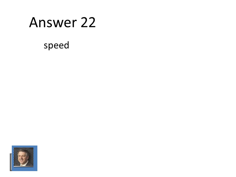 Answer 22 speed