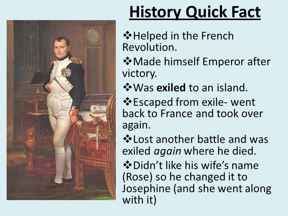History Quick Fact  Helped in the French Revolution.