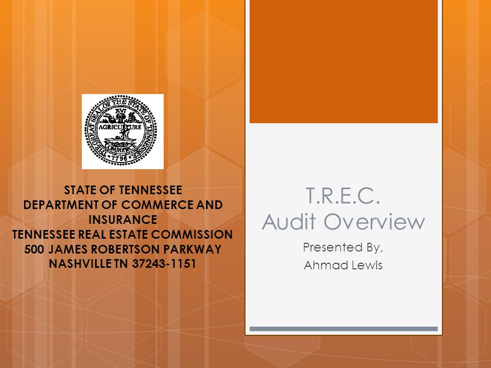 T R E C  Audit Overview Presented By, Ahmad Lewis STATE OF