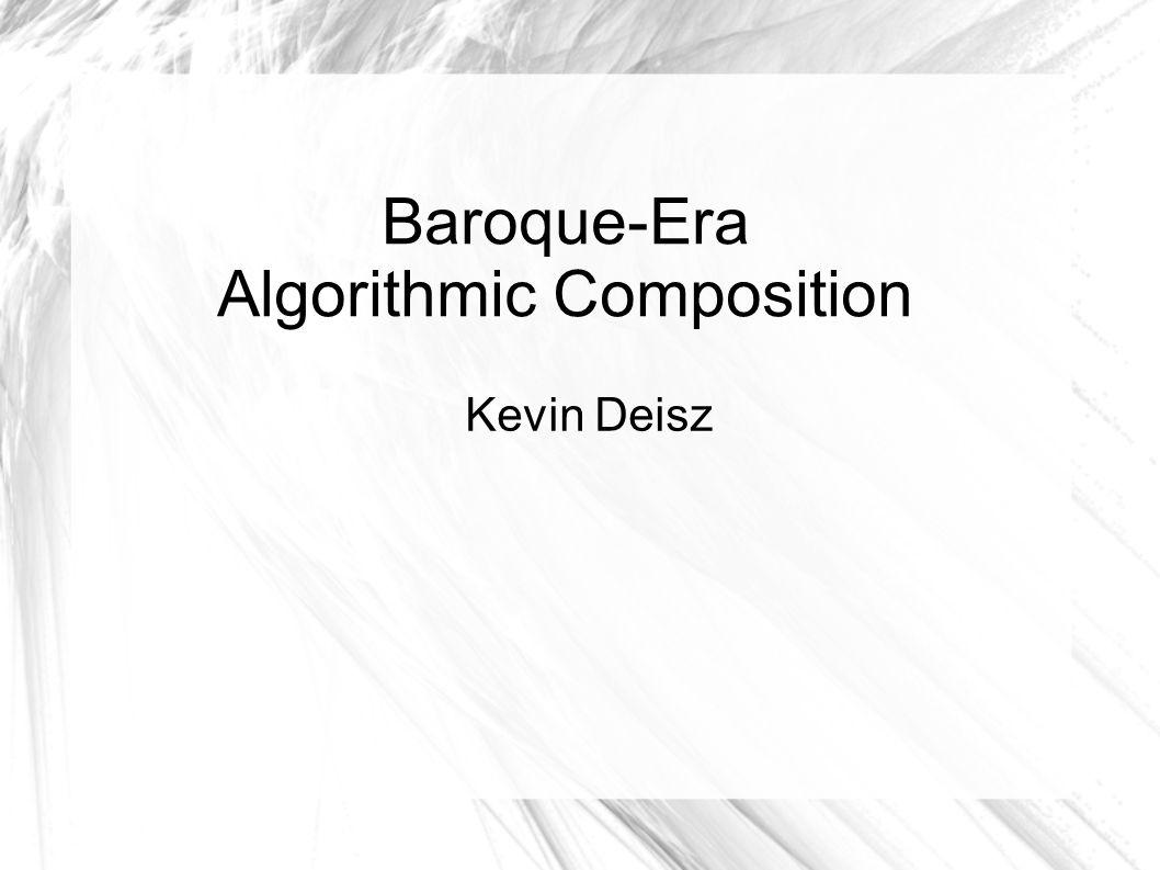 Baroque-Era Algorithmic Composition Kevin Deisz  1st Step – Keys