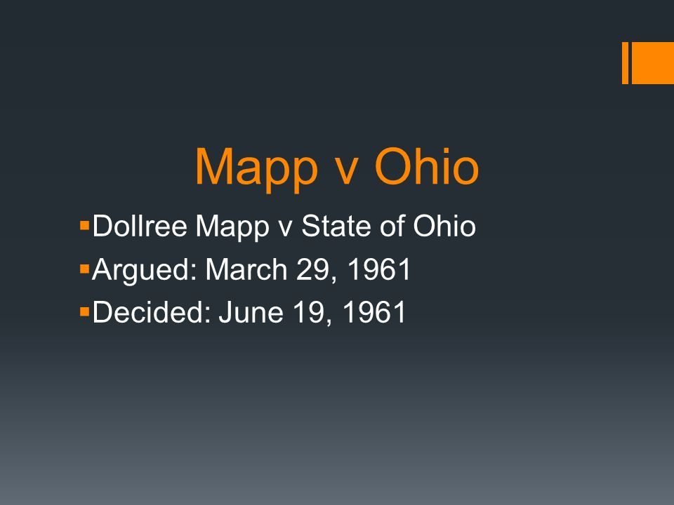 mapp vs ohio essay Mapp vs ohio the mapp vs ohio supreme court case was a turning point in our nation's history it changed our legal system by forming the exclusionary rule, which in turn changed the way prosecution of a criminal is performed on may 23, 1957.