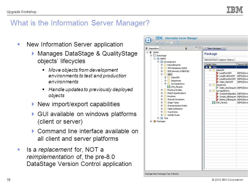 2010 IBM Corporation 1 Information Server: Upgrade Workshop