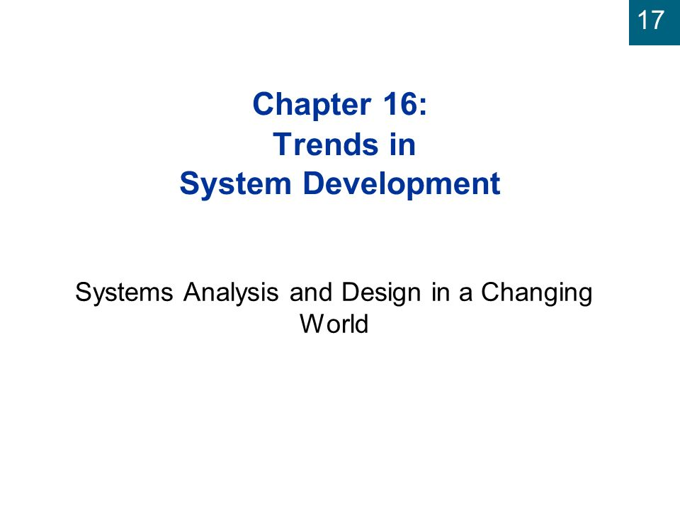 17 Chapter 16 Trends In System Development Systems Analysis And Design In A Changing World Ppt Download