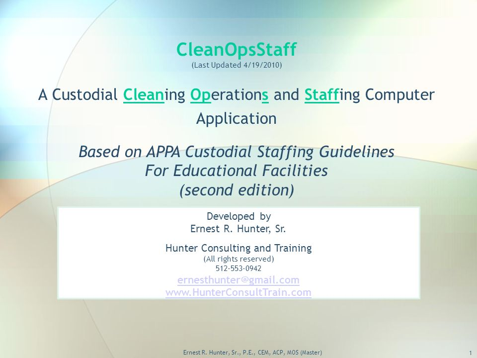 cleanopsstaff last updated 4 19 2010 a custodial cleaning rh slideplayer com appa leadership in educational facilities' custodial staffing guidelines appa custodial staffing guidelines