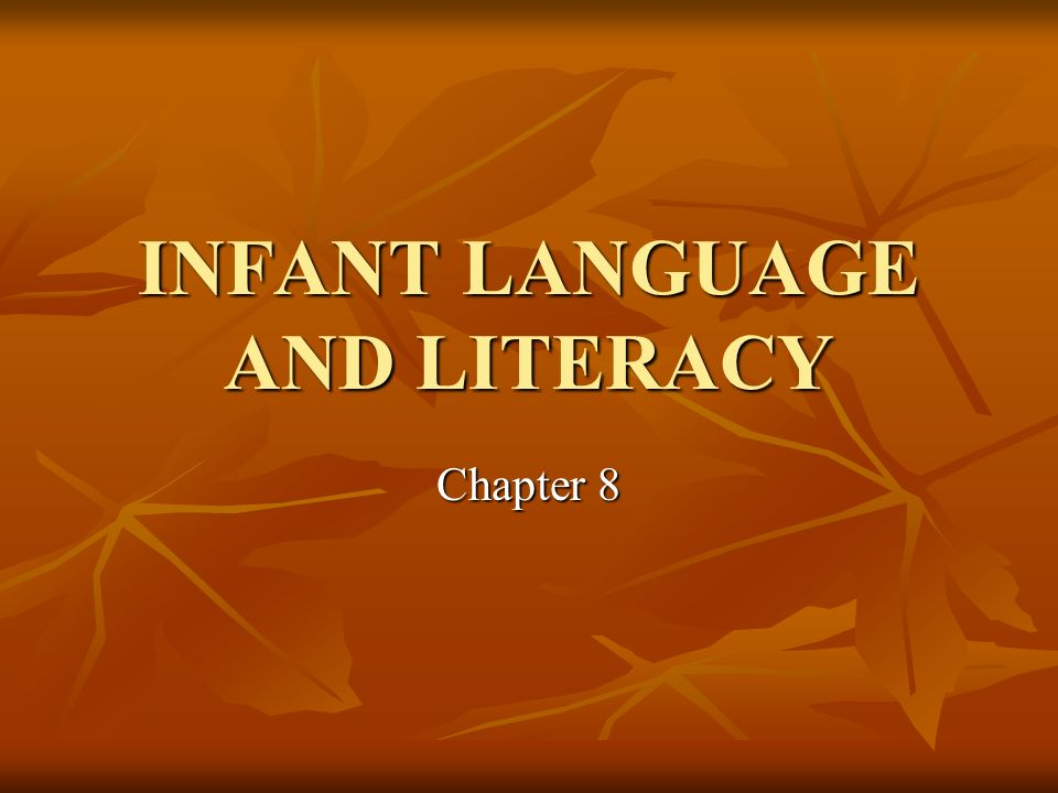 INFANT LANGUAGE AND LITERACY Chapter 8
