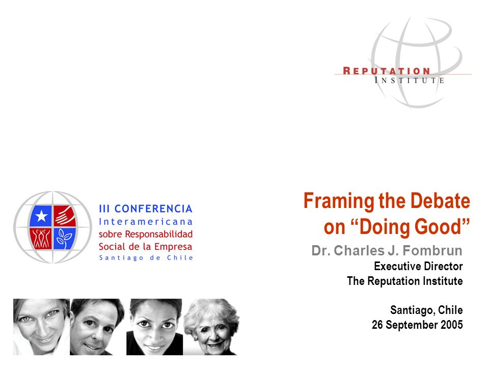 "Framing the Debate on ""Doing Good"" Dr. Charles J. Fombrun Executive ..."