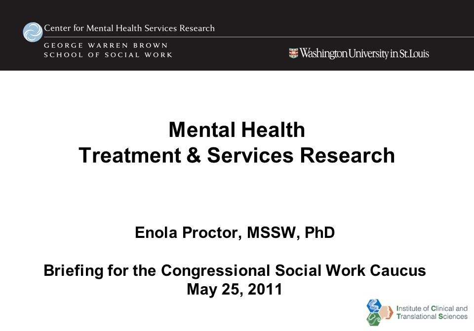 Mental Health Treatment Services Research Enola Proctor Mssw Phd