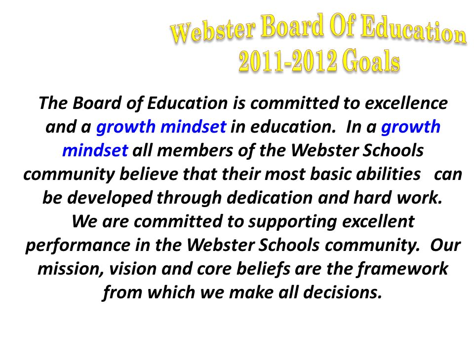 The Board of Education is committed to excellence and a growth mindset in education.