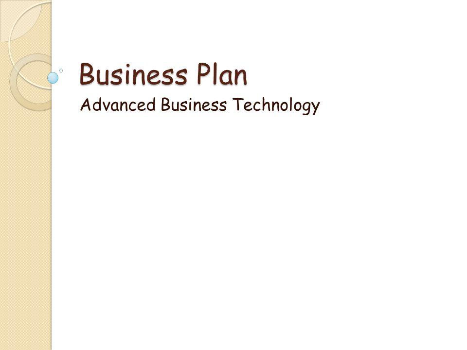 1 business plan advanced business technology