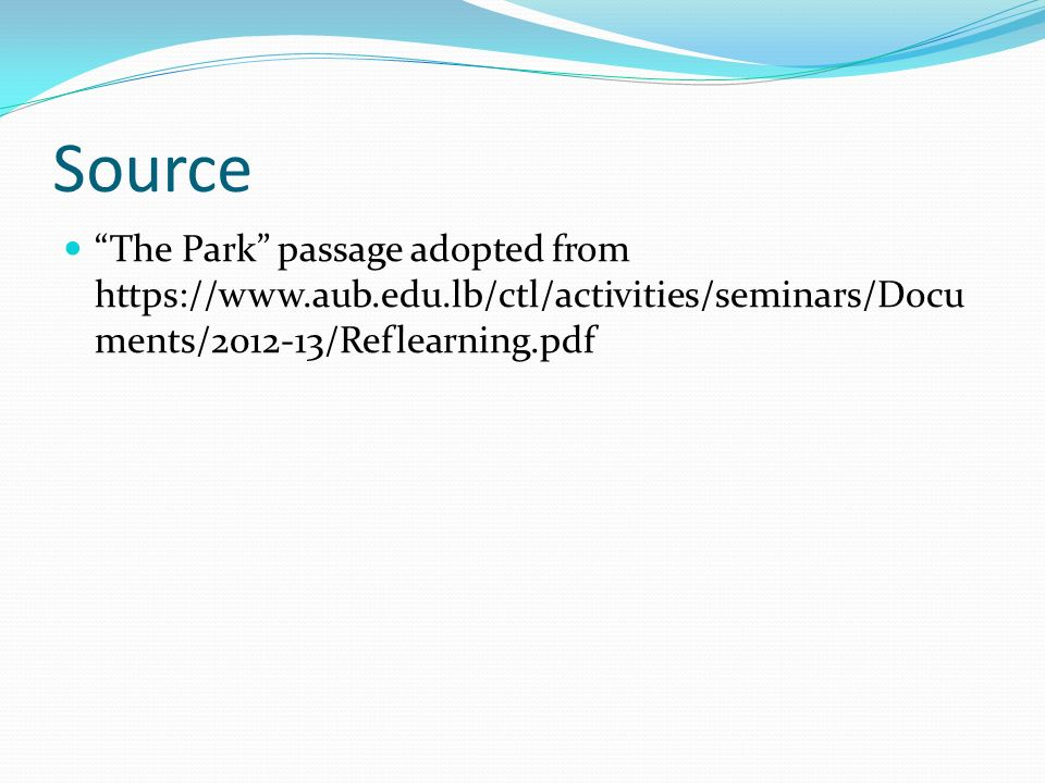 Source The Park passage adopted from   ments/ /Reflearning.pdf