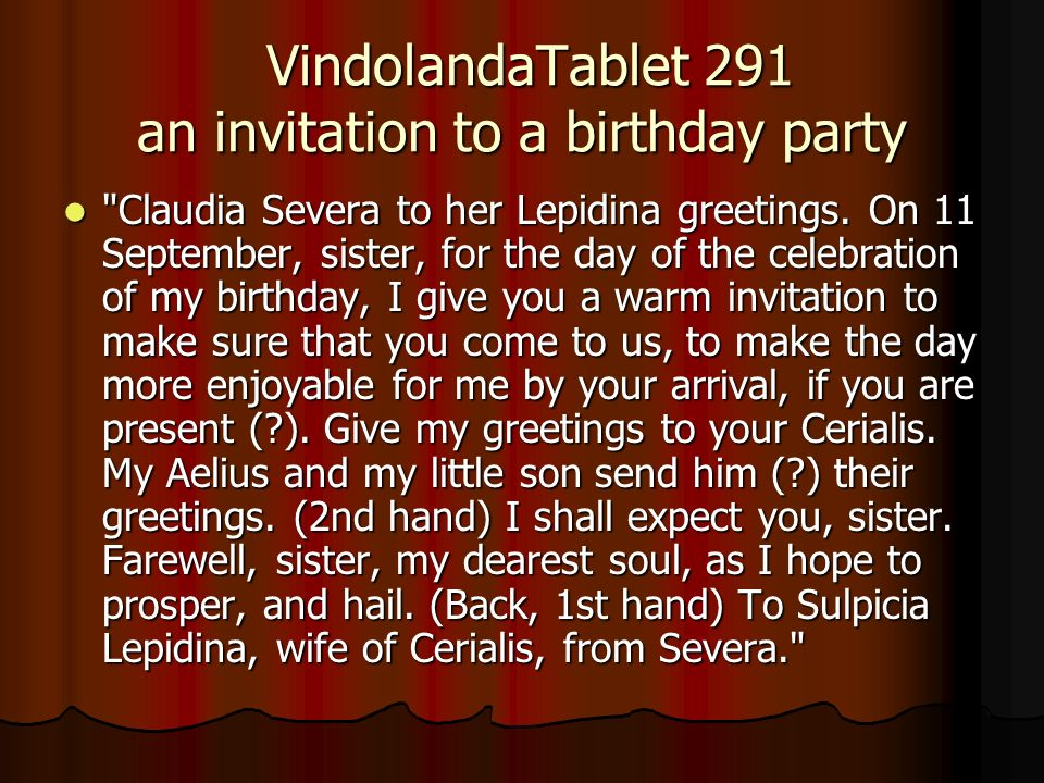 Army life life in and around the camps remains at vindolanda in vindolandatablet 291 an invitation to a birthday party vindolandatablet 291 an invitation to a birthday party stopboris Gallery