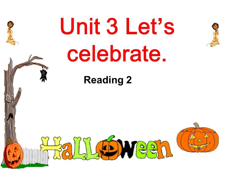 Unit 3 Let\'s celebrate. Reading 2. Halloween Halloween 1 Who ...