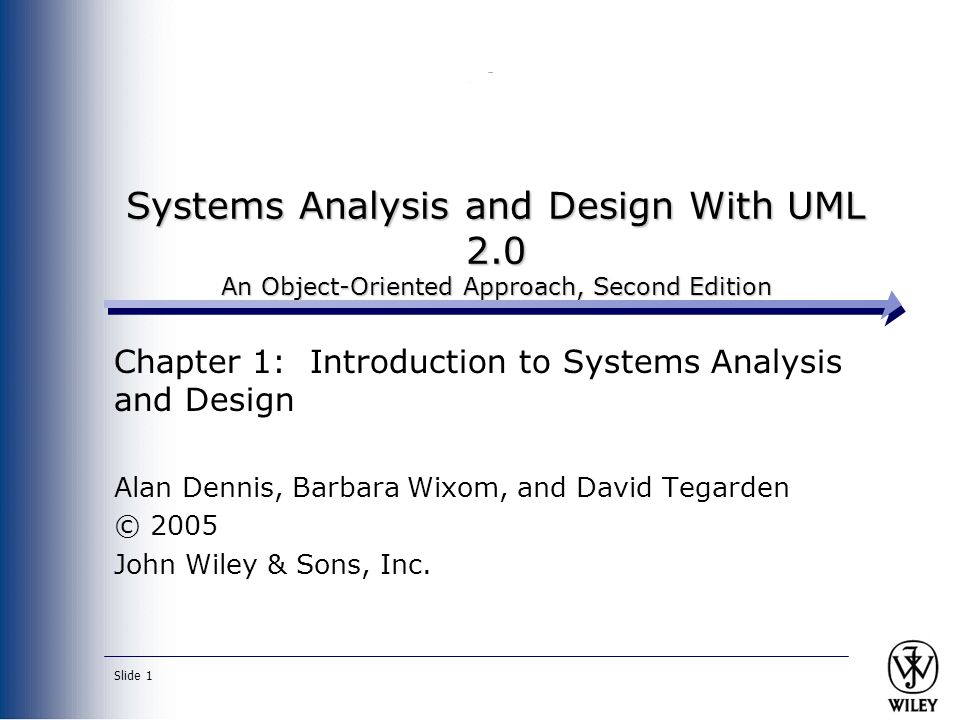 Slide 1 Systems Analysis And Design With Uml 2 0 An Object Oriented Approach Second Edition Chapter 1 Introduction To Systems Analysis And Design Alan Ppt Download