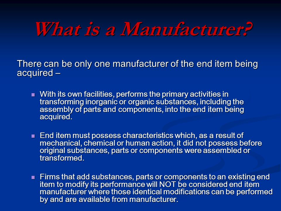 What is a Manufacturer.