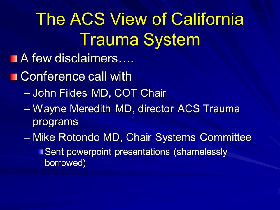 American College of Surgeons view on the California Trauma